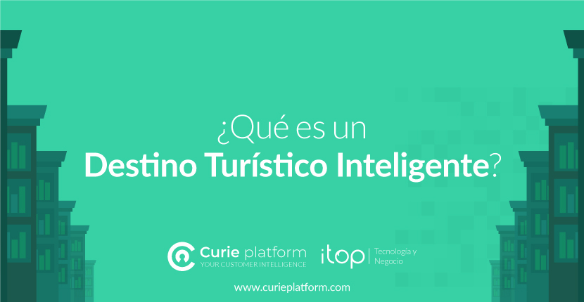 ¿Qué es un Destino Turístico Inteligente o Smart Destination?